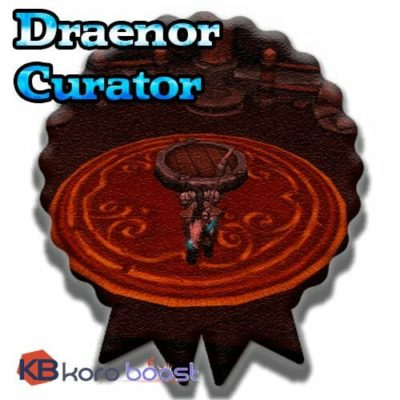 Buy Draenor Curator cheap boost service or carry run